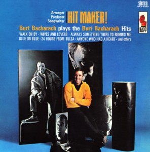 burt bacharach hit maker!